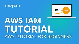 AWS IAM Tutorial | AWS Identity And Access Management | AWS Tutorial For Beginners | Simplilearn