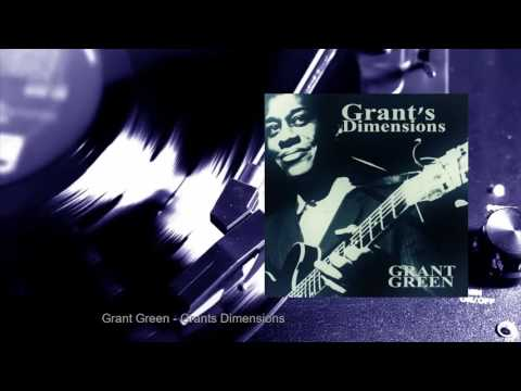 Grant Green - Grant's Dimensions (Full Album)