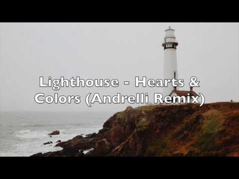 Lighthouse - Hearts & Colors (Andrelli Remix)   Lyrics