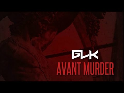 Youtube: GLK – Avant Murder (EP)