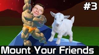 Mount Your Friends 3D [#3] Wchodzimy na KOZĘ Skalną /z Plaga