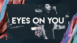jpcc worship youth   eyes on you official demo video