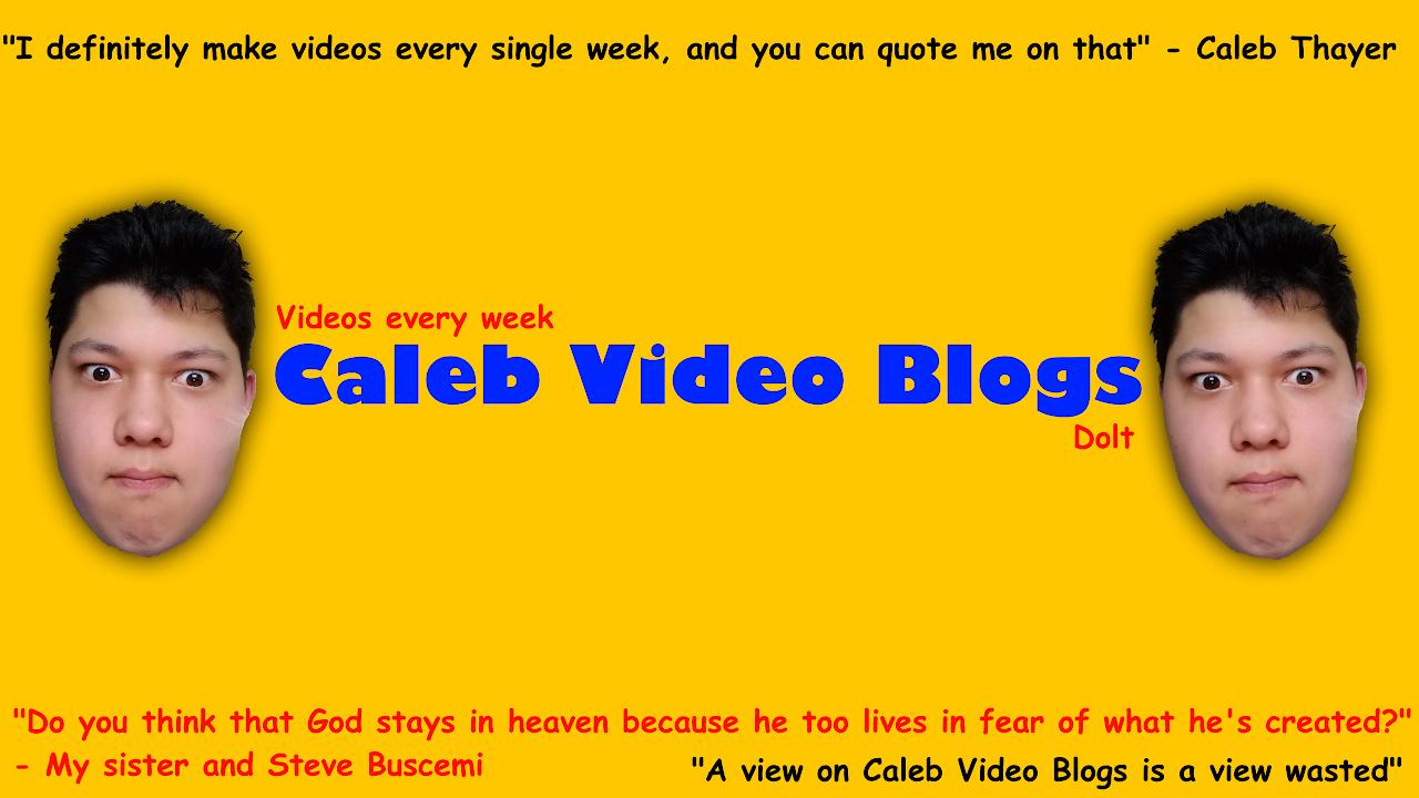 Caleb Video Blogs Live Stream Youtube