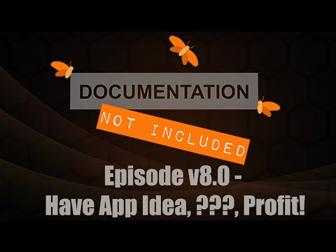 Episode v8.0: Have App Idea, ???, Profit!