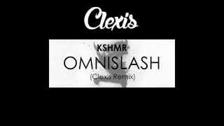 kshmr   omnislash clexis remix