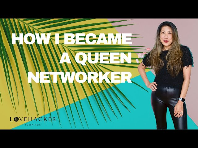 How I became the Queen Networker of Hong Kong