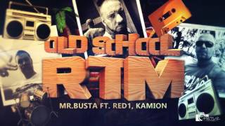 Mr.Busta - Old School RTM feat. Kamion, Red1 | OFFICIAL AUDIO |