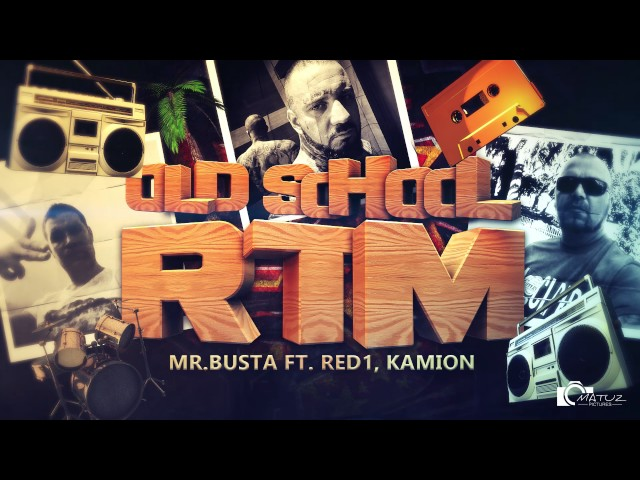 MrBusta - Old School RTM feat Kamion Red1