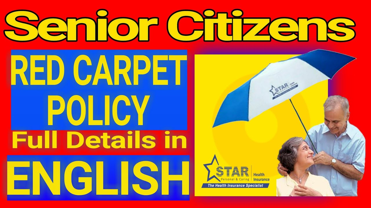 "STAR HEALTH INSURANCE's ""Senior Citizens Red Carpet Health ..."