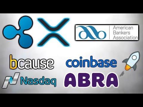 Ripple American Bankers Association - XRP Edu - Nasdaq Bcause - Coinbase XLM & OTC - Abra Update
