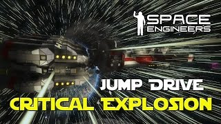 Space Engineers Mod - Jump Drive Critical Explosion - Blowing Up Star Wars Blockade Runners