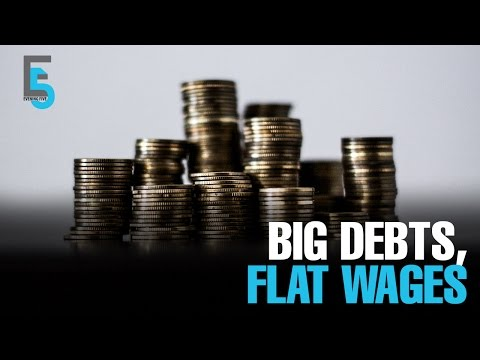 EVENING 5: Hefty debt & flat wages obstacles to growth