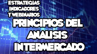 Webinarios y Estrategias de FOREX - Principios Del Análisis Intermercado