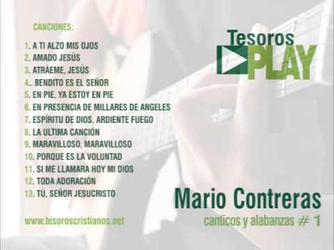 Mario Contreras # 1 - Canticos y Alabanzas