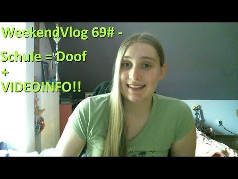 WeeknendVlog  69# - Schule = Doof + VIDEOINFO!!