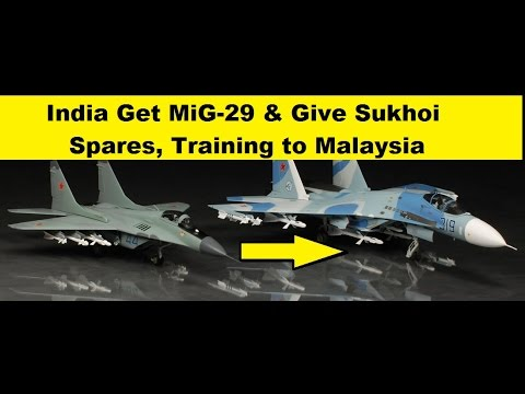 India Buy MiG-29 Fighter from Malaysia and Give Sukhoi Spares Handling Training
