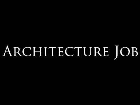 Architecture Job: Professional and Honest Advice (2018)