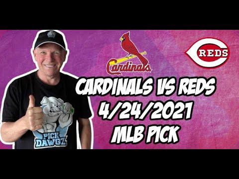 St. Louis Cardinals vs Cincinnati Reds 4/24/21 MLB Pick and Prediction MLB Tips Betting Pick