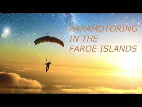 Paramotoring in the Faroe Islands