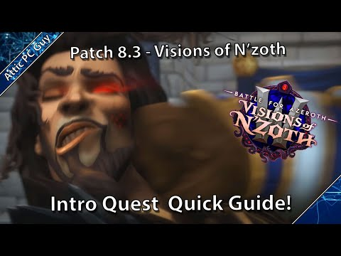 WoW Patch 8.3, Visions of N'Zoth - Intro Quest Speed Guide!