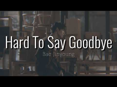Bae Jinyoung - Hard To Say Goodbye Lyrics | Terjemahan Indonesia