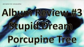 Album Review #3 - Stupid Dream - Porcupine Tree