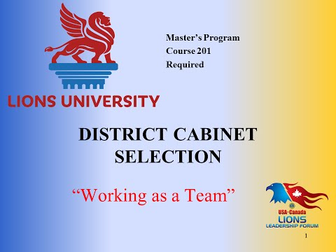 Lions University Course 201 - District Cabinet Selection:  Working as a Team