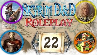 """SKYRIM D&D ROLEPLAY #22 - """"Orcish Diplomacy"""" (LIVE RP)"""