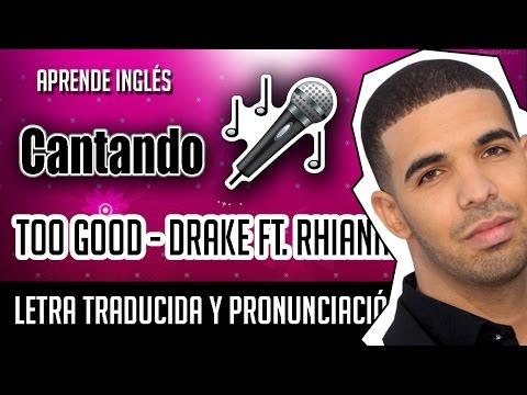Drake -  Too Good Ft. Rihanna (Official...
