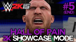 "WWE 2K15 - 2K Showcase - ""HALL OF PAIN"" Walkthrough Part 5 Ending [WWE 2K15 Showcase Mode DLC Ep 5]"