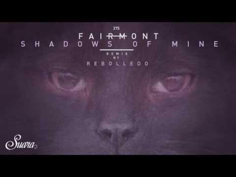 Fairmont - Shadows Of Mine (Rebolledo's Ride) [Suara]