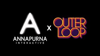 ANNAPURNA INTERACTIVE SHOWCASE | Outerloop Games Featurette