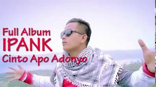 Download lagu Full Album IPANK 2019 CINTO APO ADONYO MP3