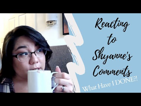 WHAT HAVE I DONE?! | Reacting to Shyanne's Comments from YouTube · Duration:  24 minutes 54 seconds