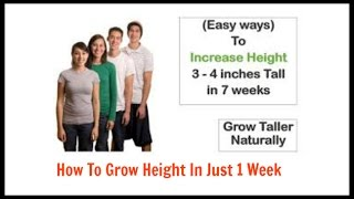 how to grow height in just 1 week how to grow taller be taller 4 inches in only 1 weeks