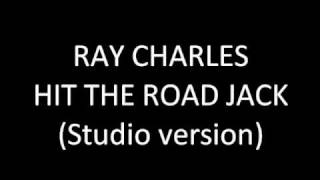 Ray Charles - Hit the Road Jack (2010 Digitally Remastered Studio version)