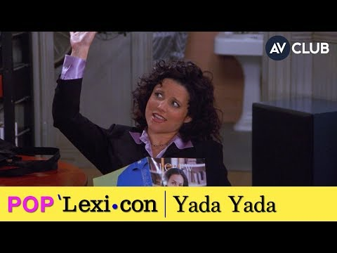 "What's the deal with ""yada yada yada""? 