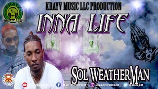 Sol The Weatherman - Inna Life - May 2018
