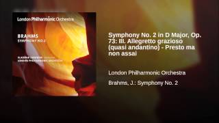 Symphony No. 2 in D Major, Op. 73: III. Allegretto grazioso (quasi andantino) - Presto ma non assai