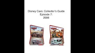 Disney Cars: Collector's Guide: Episode 7-Diecast History-2006