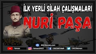 MSS - 2 - İlk Yerli Silah Çalışmaları - Nuri Paşa
