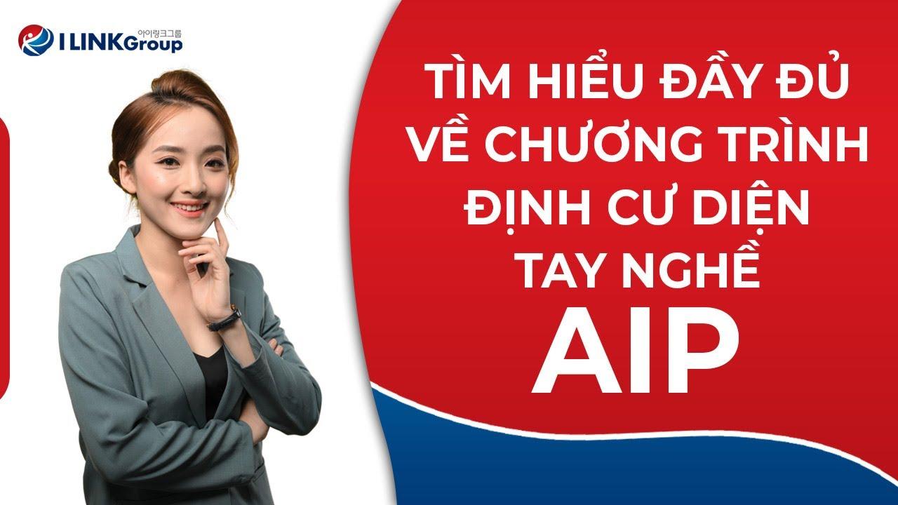 Hiểu Đầy Đủ Về Chương Trình Định Cư Canada Diện Tay Nghề AIPP
