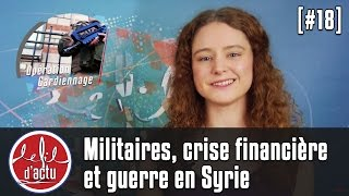 [Fil d'Actu #18] Militaires, crise financière et guerre en Syrie