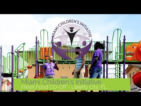 Miami Children's Initiative - Fresh Food Co-Op | Liberty City, FL - CBPH