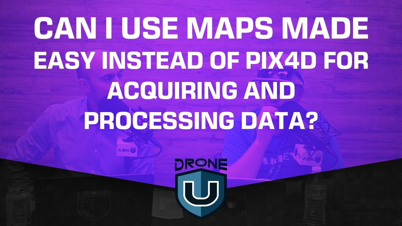 ADU 840: Can I Use Maps Made Easy Instead of Pix4D for Acquiring and
