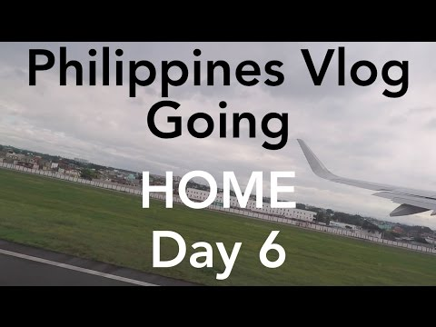 Day 6: Going Home - Philippines Vlog - YouTube