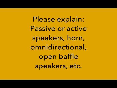 Please Explain: Active Vs Passive, Horn, Panel, Open Baffle Speakers, Etc