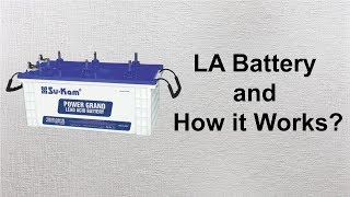 LA Battery and How it Works?
