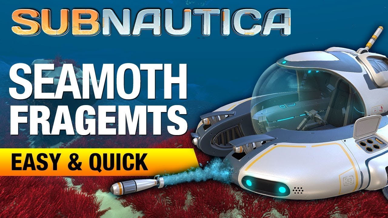 seamoth fragments location 2018