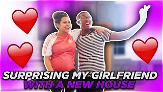SURPRISING MY GIRLFRIEND WITH A NEW HOUSE !!